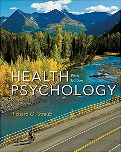 Health psychology a biopsychosocial approach 5th edition straub test ….