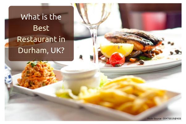 What Is The Best Restaurant In Durham Uk Quora