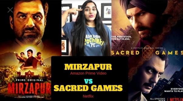 Is Mirzapur (Amazon Prime) better than Sacred Games (Netflix