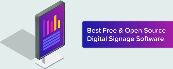 Is there a totally free open source digital signage software