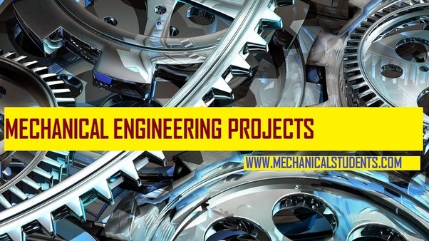 What are some good mechanical engineering projects? - Quora