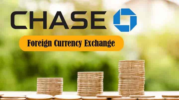 Chase Bank Exchange Foreign Currency
