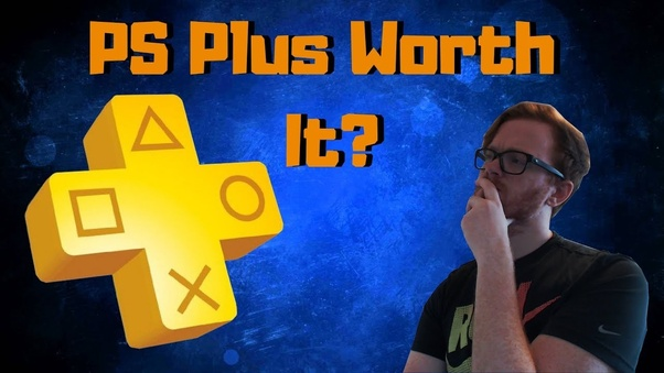 Is it worth buying a Playstation Plus subscription? If so, why? - Quora