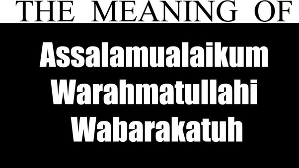 What is the meaning of 'assalamualaikum'? - Quora