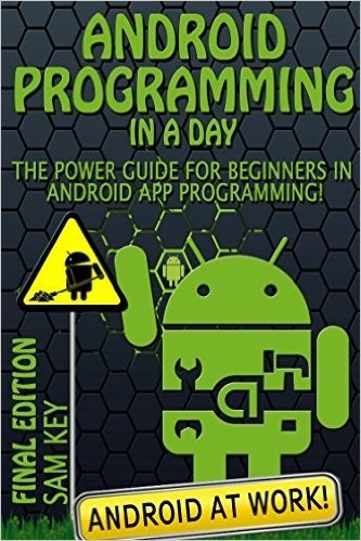 1 Android Programming In A Day The Power Guide For Beginners App