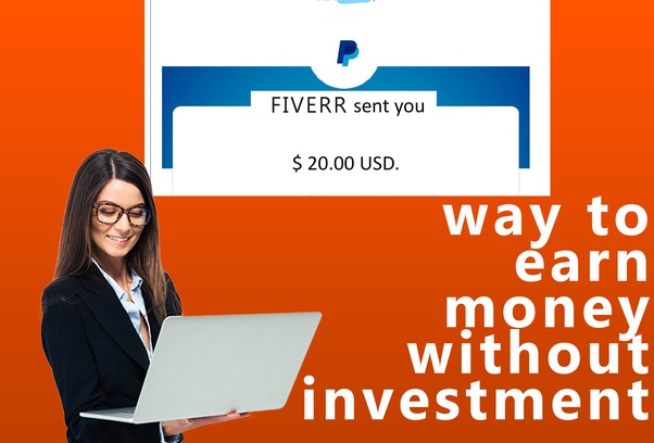 Is There Any Possible Way To Earn Money Without Investment Quora
