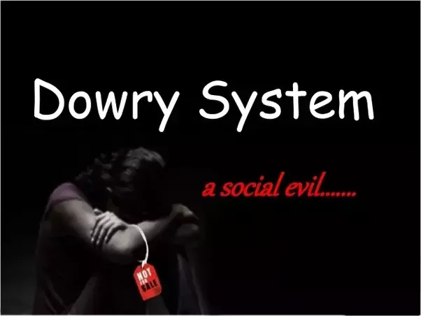 """dowry system in a positive view This is just only a simple example which symbolizes how the dowry system makes women's life miserable it is really a shame for these strong beliefs of women don't give them any chance to change their position in the society ("""" dowry system: perspective bangladesh"""" n page) according to my."""
