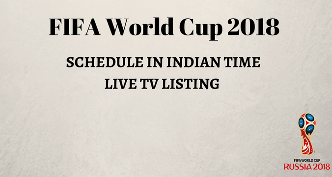 Time Table In Indian Standard And While Searching On Google I Landed Up This Website Which Have All The Details About Fifa World Cup 2018 For