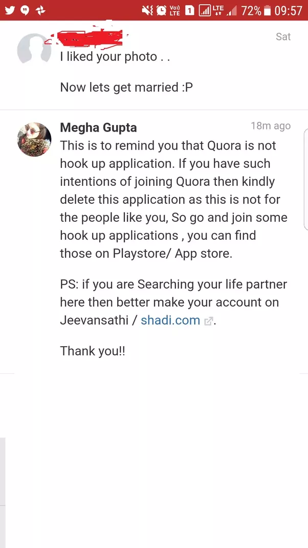 I just want to remind such people that Quora is not a dating site,I use  this application for intellectual discussion and sharing of knowledge!