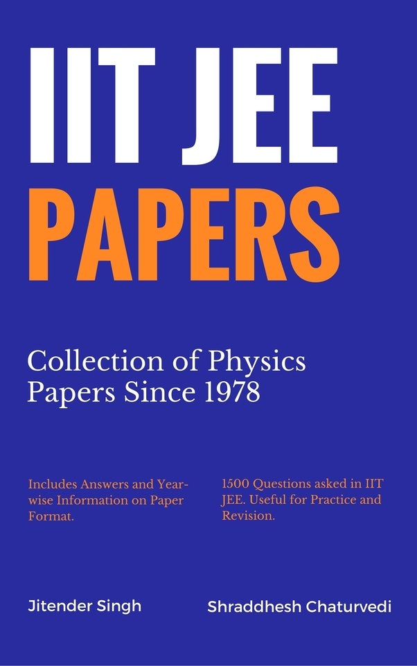 Where can i get a collection of past papers of iit jee quora if you are more focussed on studies then go for complete collection of physics papers since 1978 kindle e book at nominal price fandeluxe Images