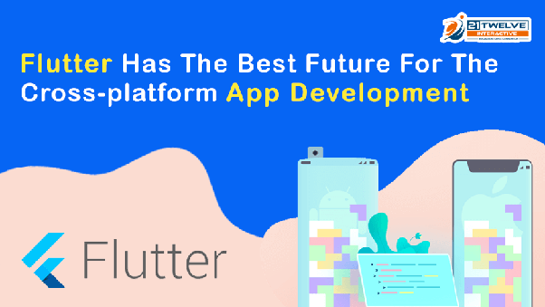 What is the future of cross platform development Flutter or