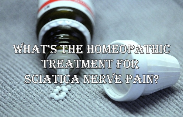 More Than 120 Homeopaths Trying To Cure >> What S The Homeopathic Treatment For Sciatica Nerve Pain Quora