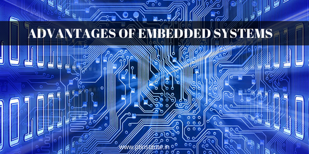 What are the advantages of embedded systems? - Quora