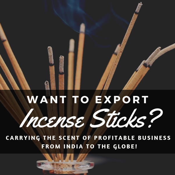How can we develop an export market for incense sticks? - Quora