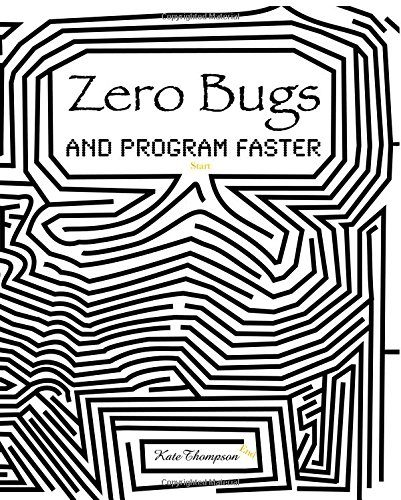 Which is the best book to learn programming for beginners and why the author of zero bugs spent two years researching every bug avoidance technique she could find this book contains the best of them fandeluxe Image collections