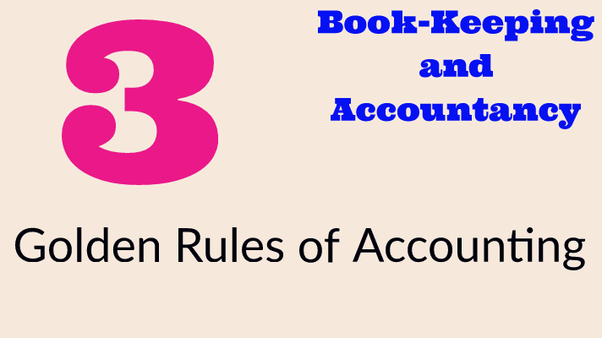 What is the golden rule in accounting? - Quora