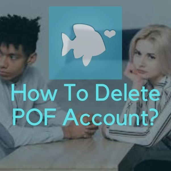 Pof dating site delete account  How Do I Remove My Profile