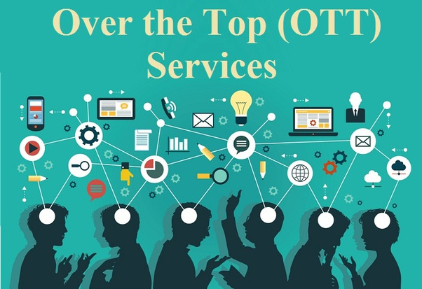 Over the Top (OTT) Services