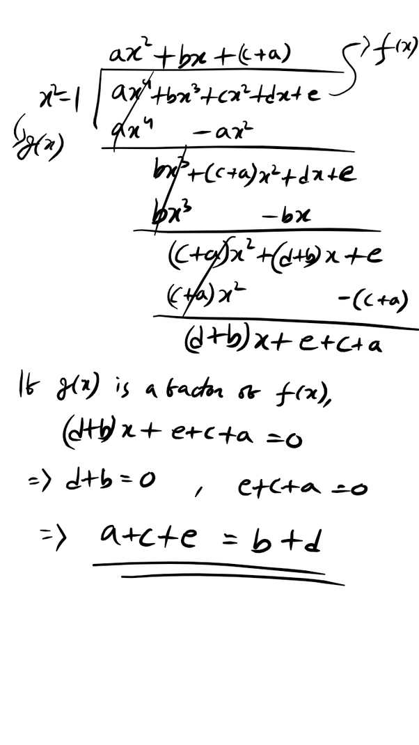 If X2 1 Is A Factor Of Polynomial Ax4 Bx3 Cx2 Dx E Then Do You Prove That A C E B D 0 Quora