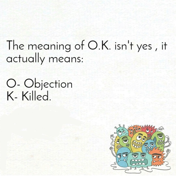 What is the fullform of OK? - Quora