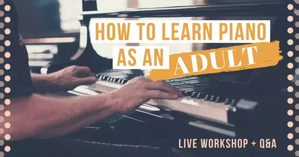 How should an adult beginner start learning piano quora come on over to my piano community on facebook lets talk piano its open to anyone to join and is a haven for piano led discussion advice fandeluxe Gallery