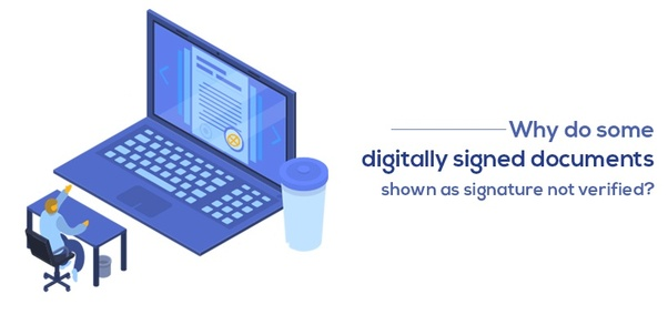 Why do some digitally signed documents shown as signature
