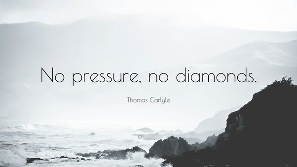 What Does No Pressure No Diamonds Mean What Is The Origin Of