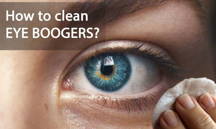 How to avoid/get rid of 'eye boogers' - Quora