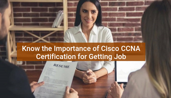 Does A Ccna Certification Help In Getting Good Jobs Quora