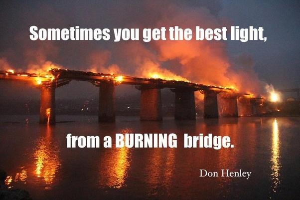 "main qimg 4a89a2b44ffa540eade44bc5c4bf1e1e - Does the saying ""never burn bridges"" apply to toxic relationships?"