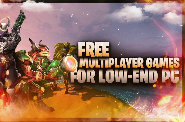 free multiplayer games for low pc