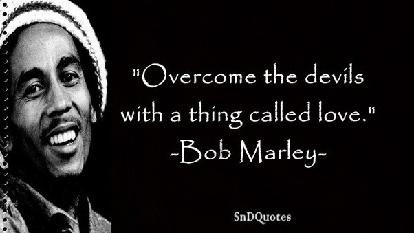 What Are Some Quotes About Love From Bob Marley?