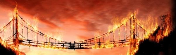 Don t burn bridges meaning