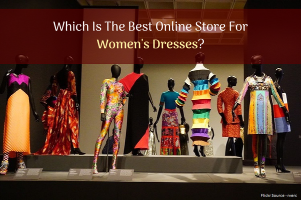 1dd864634 Today there are plenty of online stores that provide your favourite  products easily. Read below the list of some of the best online store for  women clothing ...
