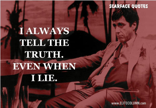 What Are The Best Lines From Scarface Quora
