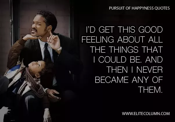 pursuit of happyness movie and book comparison Yes covers his biography, which closely resembles the story of this movie  that among these are life, liberty, and the pursuit of happyness.