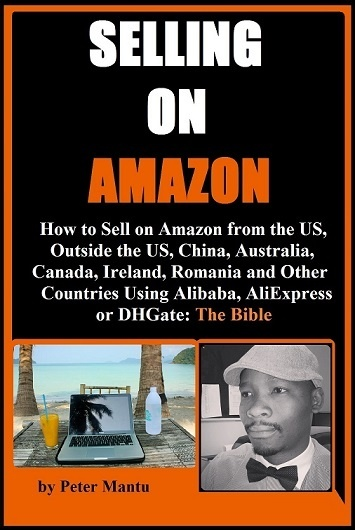 How to make money buying from aliexpress and selling them in my amazon from the us outside the us china australia canada ireland romania and other countries using alibaba aliexpress or dhgate the bible ebook fandeluxe Choice Image