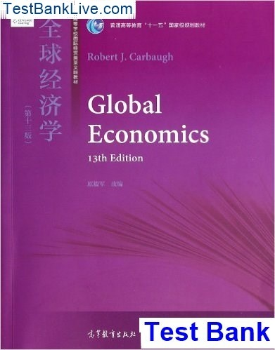 Global economics 13th edition robert carbaugh test bank.