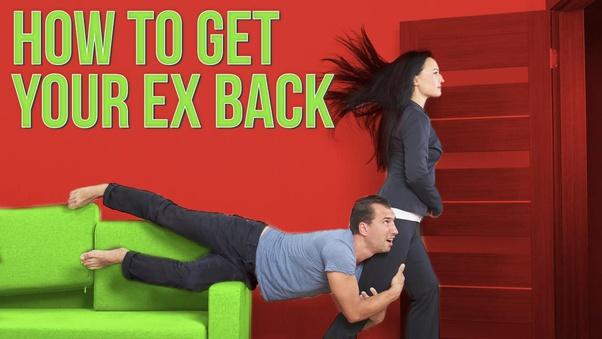 Ex win girlfriend back Is it