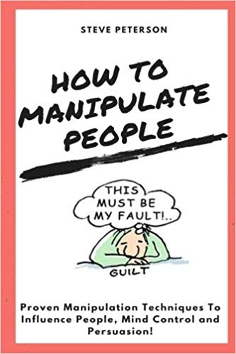 What are the best books about learning how to manipulate people? - Quora
