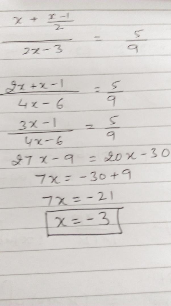 �z,a��-yb�9�oz/i�f�x�~{�X+��ߚ�_Whatis[math]x[/math]if[math]\dfrac{x+\frac{x-1}{2}}{2x-3}=\dfrac{5}{9}[/math]-Quora