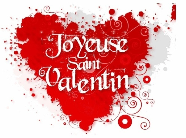 What is the French translation for \'Happy Valentine\'s Day\'? - Quora