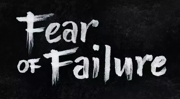 Let Me Explain You What It Is For Me. I Am Afraid Of These Things After  Failing In Something: