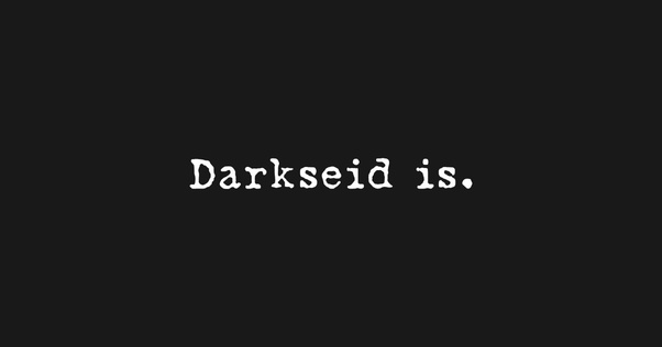 What does 'Darkseid is' mean? - Quora