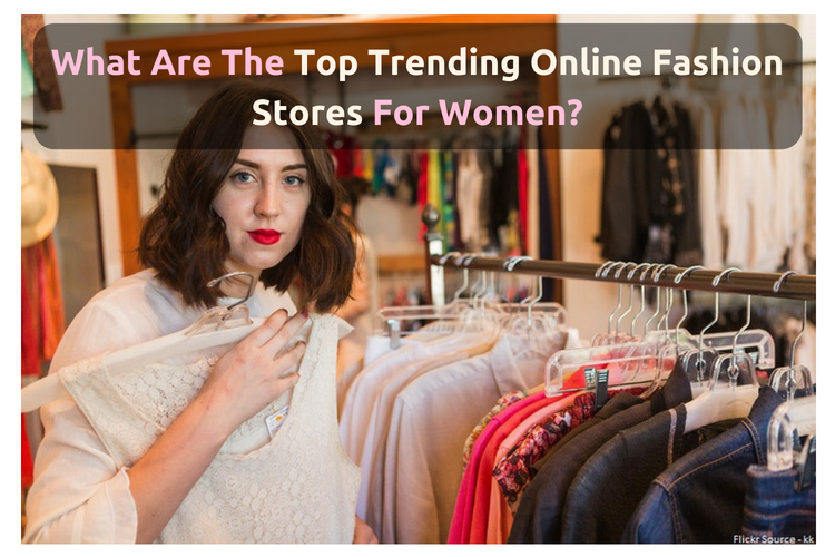6ed9a4987558 What are the top trending online fashion stores for women  - Quora