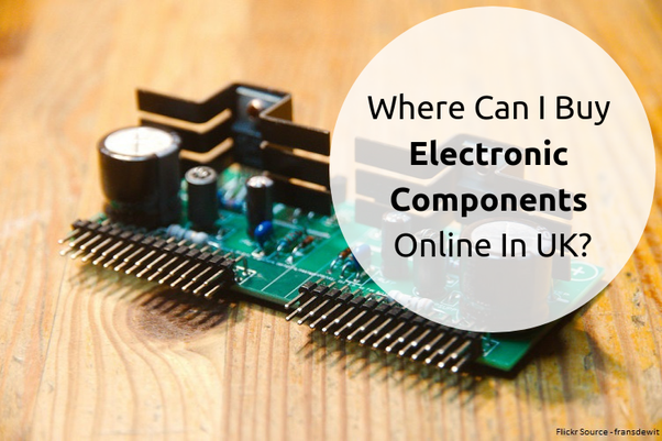 Where can I buy electronic components online in UK? - Quora