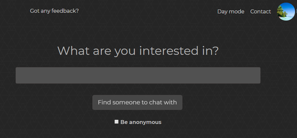 """You don't have to register to chat. Simply visit the website and click  """"Find someone to chat"""" and make sure to tick the Anonymous box as shown  below:"""