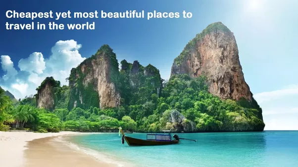 Finding Cheap Places To Travel Can Be Tricky But With These Top 10 Cheapest Yet Most Beautiful In The World List You Are Guaranteed