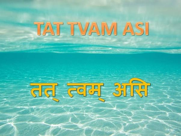 What is 'tat tvam asi'? - Quora