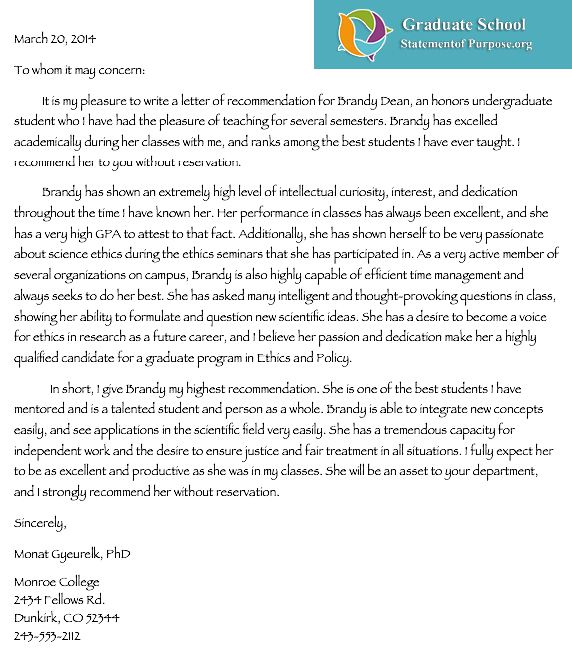 heres a nice sample from professional letter of recommendation for graduate school that might give you a better idea of what a letter should look like